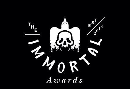 The Immortal Awards Deadline Extended to Friday 7th September