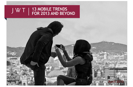 JWT's 13 Mobile Trends for 2013 and Beyond