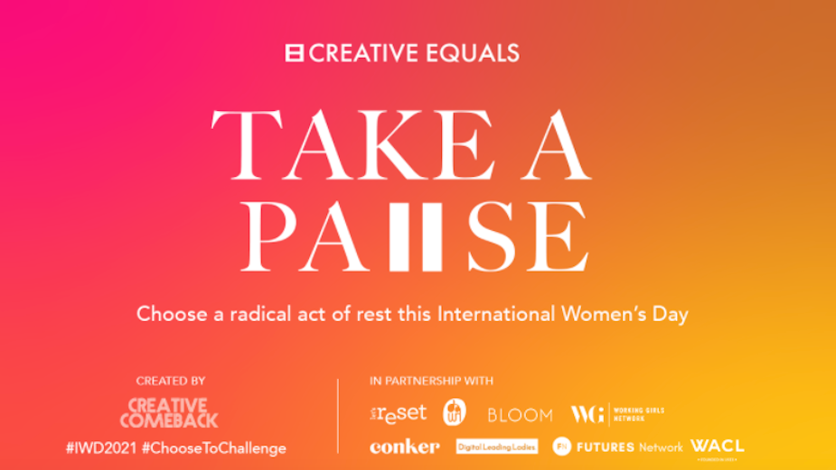 Why the Radical way to #ChooseToChallenge this IWD is to #TakeAPause