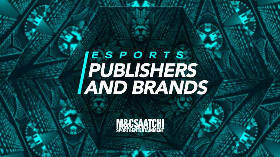 How to Play the Game: Esports, Publishers and Brands