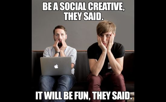 11 Reasons Why It Totally Really Sucks Being a Social Creative