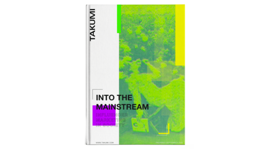 TAKUMI Launches 'Into the Mainstream: Influencer Marketing in Society' Whitepaper