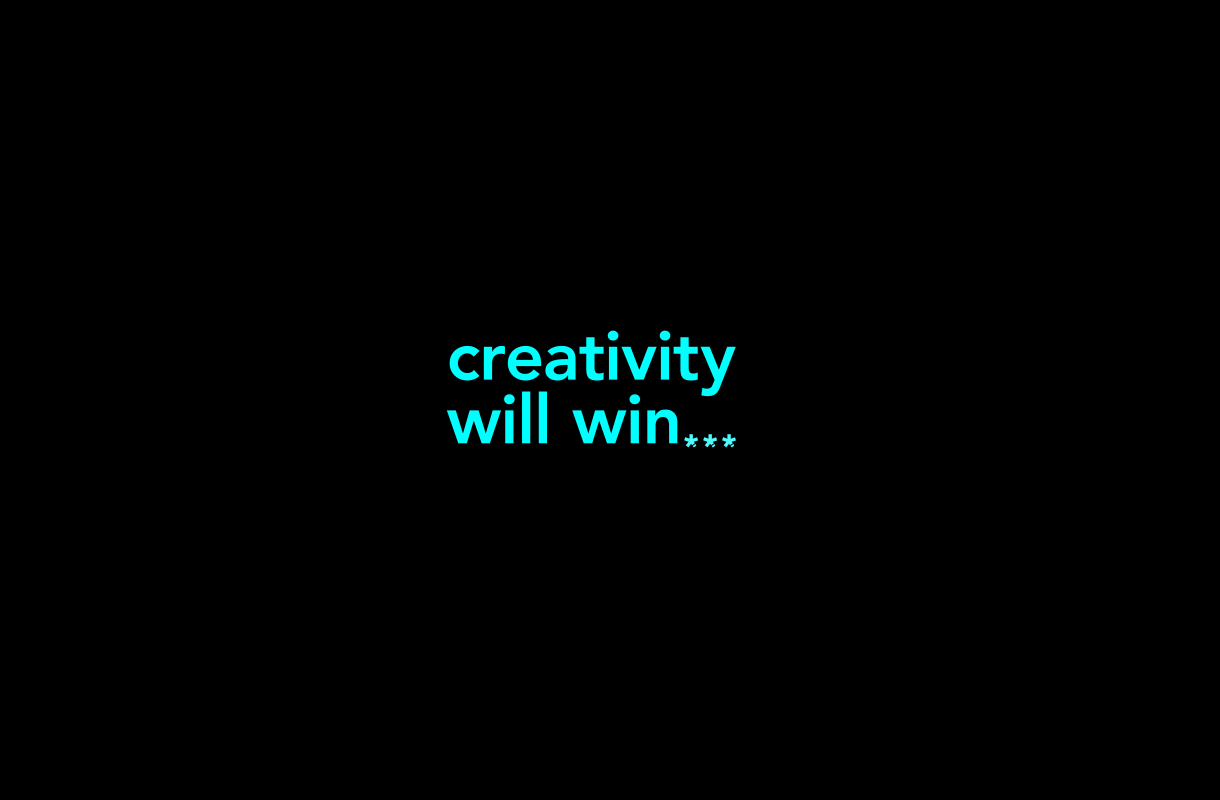 Creativity Will Get Us Through…