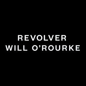 Revolver/Will O'Rourke