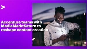 Accenture Teams with MediaMarktSaturn to Reshape Content Creation