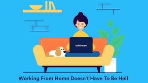 Working From Home Doesn't Have to be Hell