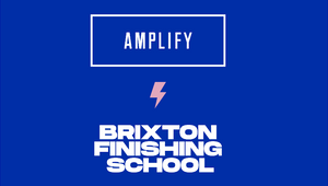 Amplify Partners with Brixton Finishing School for Brand Experience Curriculum Content and Mentoring
