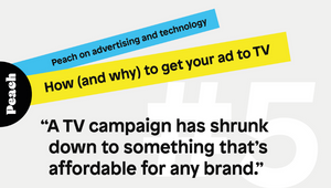 Peach Explains: How (And Why) To Get Your Ad To TV