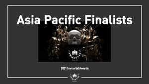The Immortal Awards Announces Asia Pacific Shortlist and Finalists