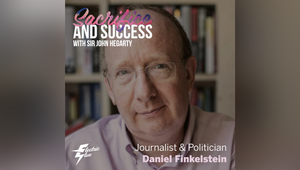 Lord Daniel Finkelstein Joins Sir John Hegarty in Episode Six of Electric Glue's Sacrifice & Success Podcast