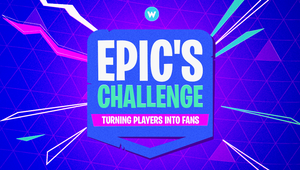 Epic's Challenge: Turning Players into Fans