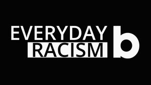 Believe UK and MMM Presents: Everyday Racism Podcast