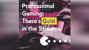Professional Gaming: There's Gold in the Streams