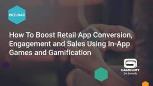 How to Boost Retail App Conversion, Engagement and Sales In-App Games and Gamification