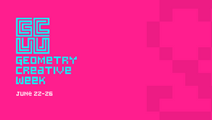 Geometry Launches Inaugural Creative Week