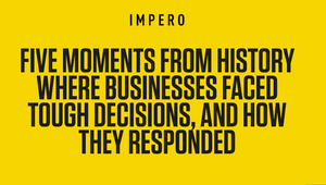 Five Moments in History Where Businesses Faced Tough Decisions
