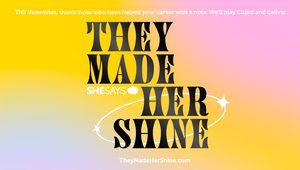 SheSays Plays Cupid This Valentine's Day with TheyMadeHerShine Campaign