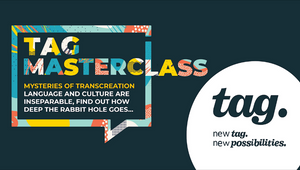 Tag Masterclass #2: Mysteries of Transcreation