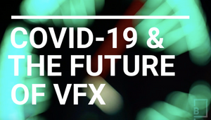 How Covid-19 is Shaping the Future of VFX
