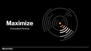 Wavemaker Rolls Out Breakthrough Multi-audience Planning Platform 'Maximize'