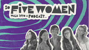 Five Women Walk into a Podcast Festival...