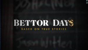Bettor Days | Series Trailer