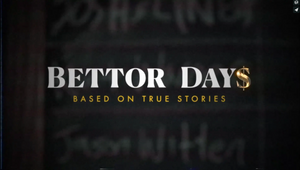 Bettor Days | Series Trailer