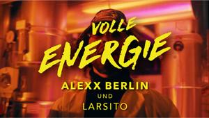 Volle Energie - Alexx Berlin x Larsito