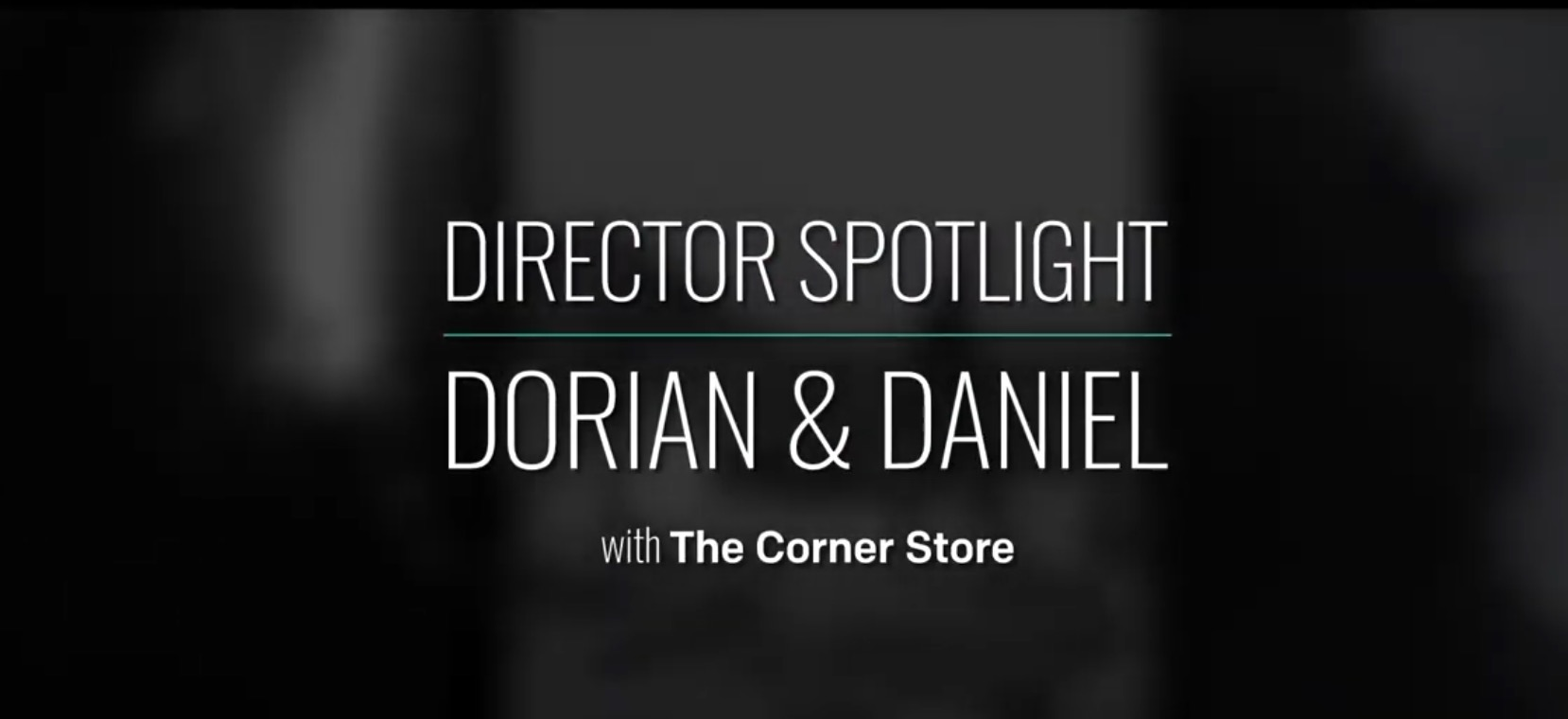 Spotlight: Episode1 - Dorian and Daniel